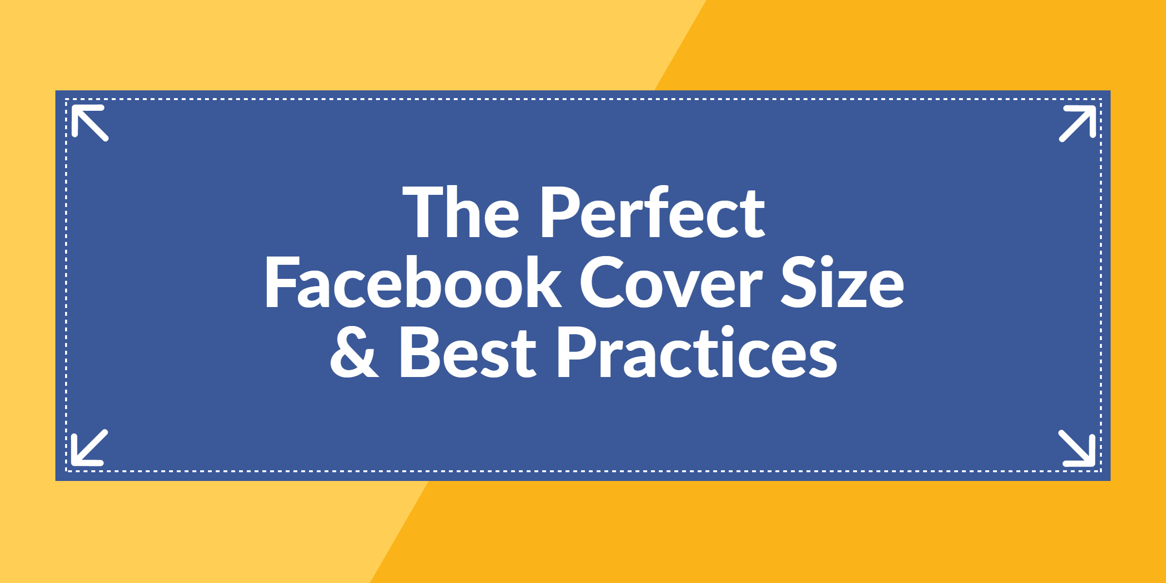 The Perfect Facebook Cover Photo Size & Best Practices (2020 With Facebook Banner Size Template